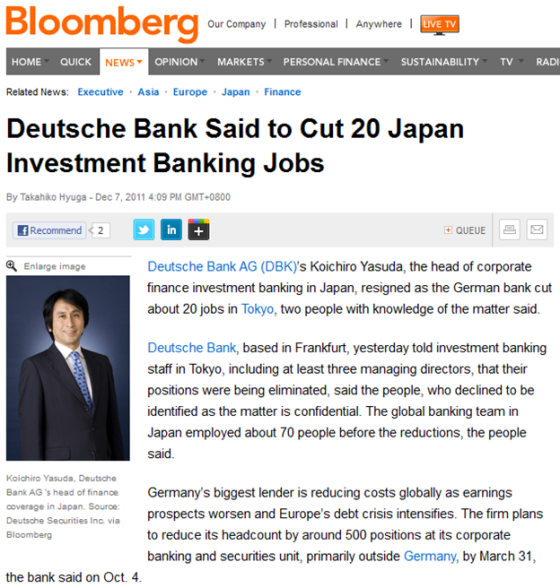 http://www.bloomberg.com/news/2011-12-07/deutsche-bank-said-to-cut-20-investment-banking-jobs-in-japan.html