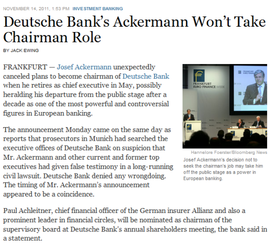 http://dealbook.nytimes.com/2011/11/14/deutsche-banks-ackermann-wont-take-chairman-role/