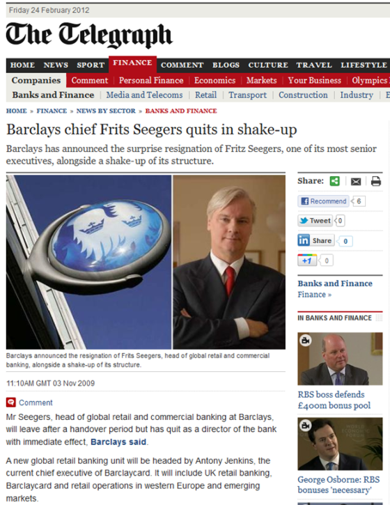 http://www.telegraph.co.uk/finance/newsbysector/banksandfinance/6492781/Barclays-chief-Frits-Seegers-quits-in-shake-up.html