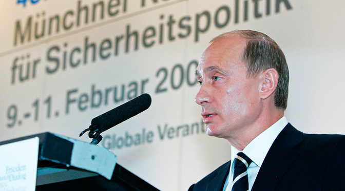 Putin's 2007 Munich Speech Radiated Leadership Idealism & Wisdom